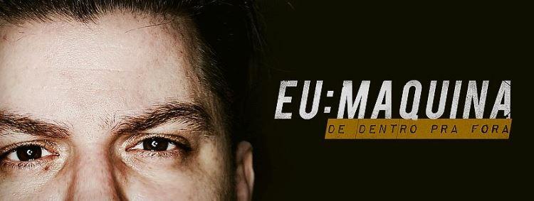 EU:MAQUINA – De Dentro Pra Fora