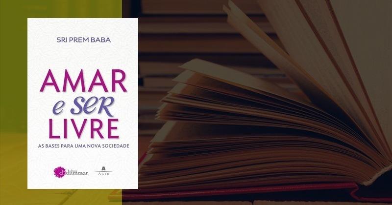 Amar e Ser Livre de Sri Prem Baba | Sinopse e Resumo
