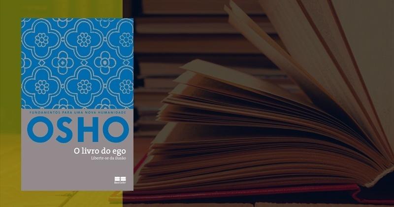 O Livro do Ego de Osho | Sinopse e Resumo