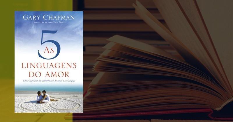 As Cinco Linguagens do Amor | É bom e Vale a pena Ler? Resumo, Sinopse, Livros Parecidos e mais