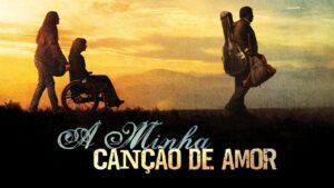 Cartaz do filme A Minha Canção de Amor - O Filme